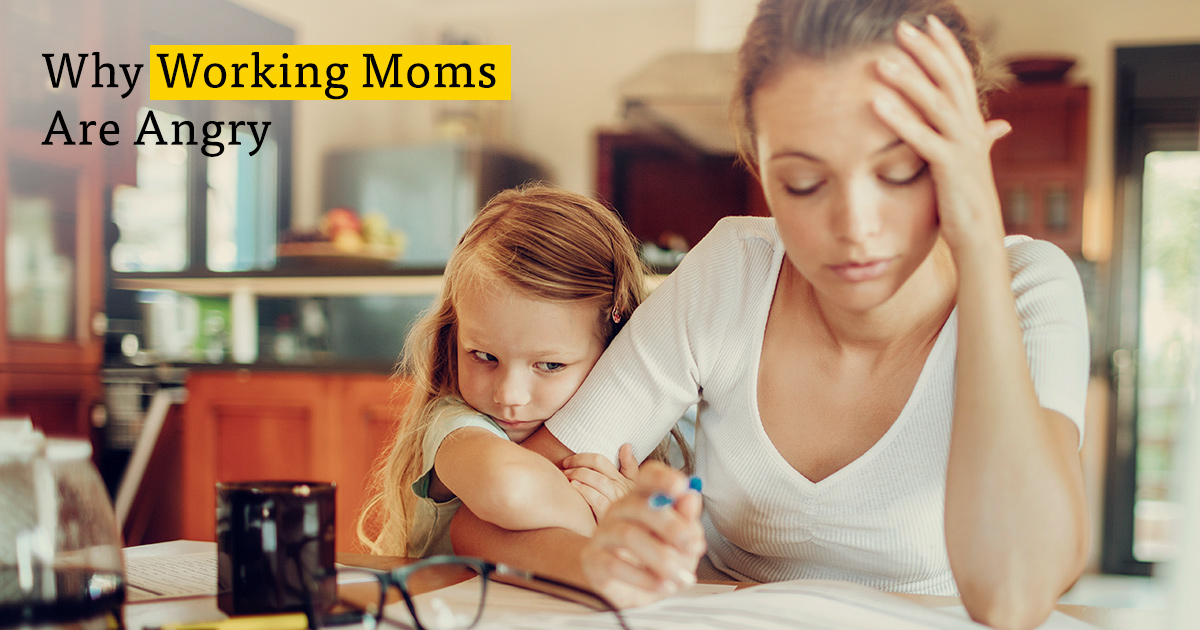 Why Working Moms are Mad